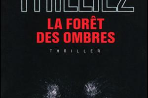 FRANCK THILLIEZ – LA FORET DES OMBRES