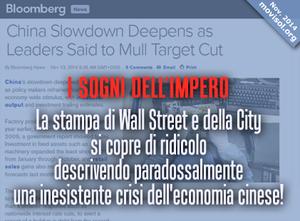 I sogni dell'Impero: La stampa di Wall Street e della City si copre di ridicolo descrivendo paradossalmente  una inesistente crisi  dell'economia cinese!
