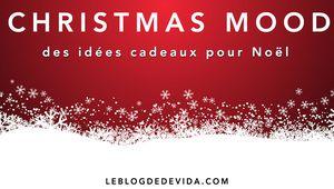 Christmas Mood : des idées cadeaux pour Noël