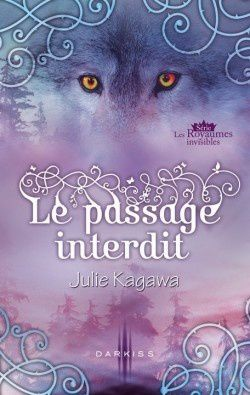Les royaumes invisibles, tome 1,5 : le passage interdit - Julie Kagawa