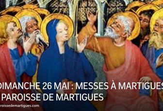 DIMANCHE 26 MAI : MESSES À MARTIGUES