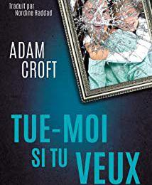 Tue moi si tu veux - Adam Croft
