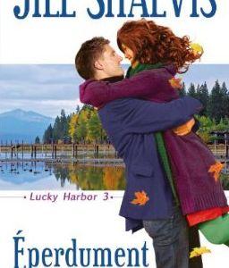 Lucky Harbor, tome 3 : Eperdument de Jill Shalvis