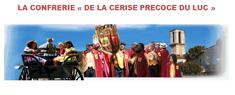 CONFRERIE DE LA CERISE PRECOSSE DU LUC