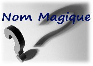 Un Nom Magique