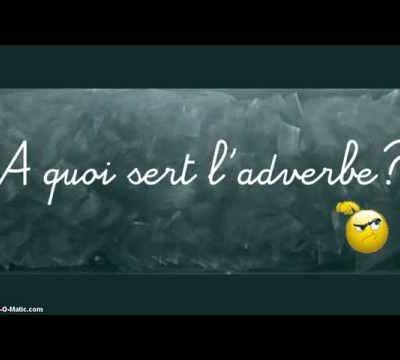 Grammaire (16): Les adverbes