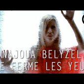 Najoua Belyzel - Je ferme les yeux ( Clip Officiel )