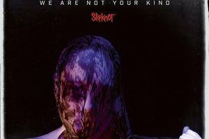SLIPKNOT: We Are Not Your Kind (2019) Metal Moderne