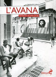 """Lorenzo Pini, """"L'Avana - ritratto di una città"""""""