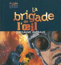 La brigade de l'oeil de Guillaume Guéraud