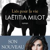 Parution cette semaine de Liés pour la vie, roman de la comédienne Laëtitia Milot. - Leblogtvnews.com