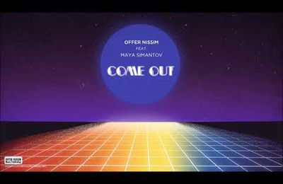 Offer Nissim Feat. Maya Simantov - Come Out