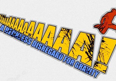 Chatper 6 - AaaaaAAaaaAAAaaAAAAaAAAAA!!! : A Reckless Disregard for Gravity