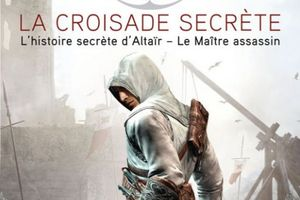 Assassin's Creed : la Croisade secrète d'Oliver Bowden