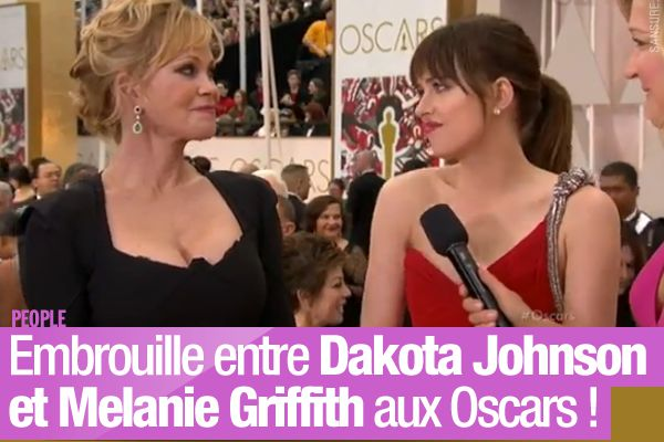 Embrouille entre Dakota Johnson et Melanie Griffith aux Oscars ! #Oscars