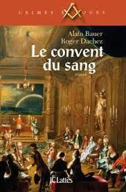 Alain Bauer et Roger Dachez – Le convent de sang
