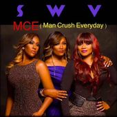SWV - M.C.E. ( Man Crush Everyday )