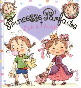 Princesse Parfaite Zoé à l'école