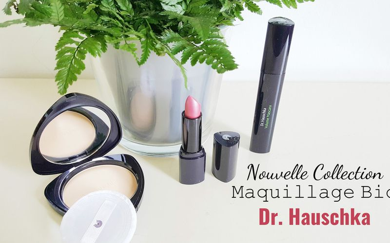 Nouvelle Collection 2017 - Maquillage Bio - Dr Hauschka