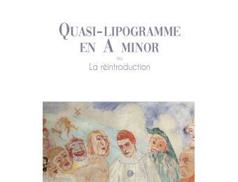 Emmanuel Glais : Quasi-Lipogramme en A minor ou La réintroduction