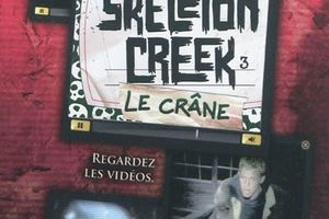 Skeleton Creek, tome 3 : Le Crâne - Patrick CARMAN