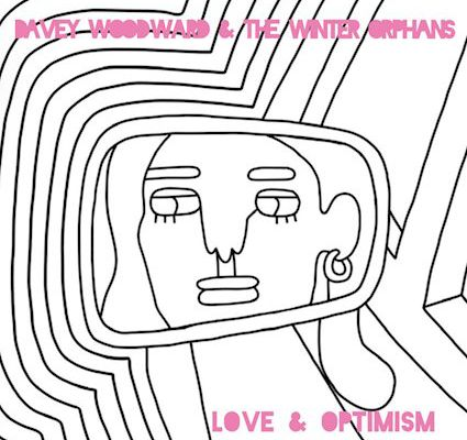 💿 Davey Woodward & The Winter Orphans - Love and Optimism