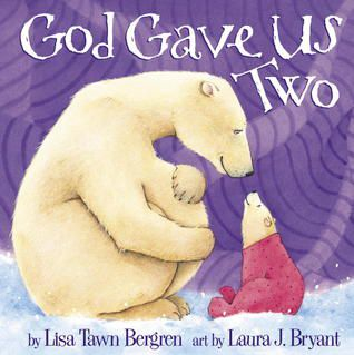 (eBook) R.E.A.D God Gave Us Two By Lisa Tawn Bergren Kindle Book
