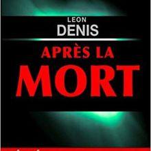 Léon Denis, Pourquoi l'homme descend-il faible et désarmé dans la grande arène