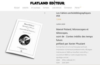 Marcel Roland - Microscopes et Télescopes suivi de Contes inédits des Temps futurs (Flatland, coll. Les Cahiers archéoblibliographiques, 2020)