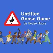 [Test] Untitled Goose Game