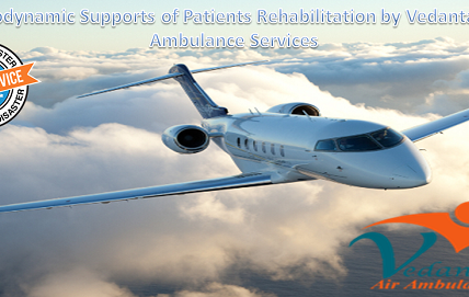 Aerodynamic Supports of Patients Rehabilitation by Vedanta Air Ambulance Service in Allahabad
