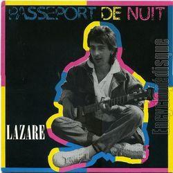 """Lazare, un chanteur français des années 1980 de son vrai nom Antoine petti avec ses hits """"passeport de nuit"""" et """"en revenant du boulot"""""""
