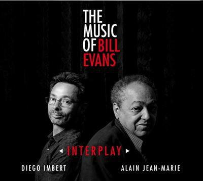 THE MUSIC OF BILL EVANS :  INTERPLAY     DIEGO IMBERT/ALAIN-JEAN MARIE