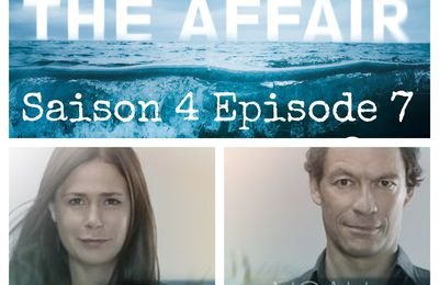 THE AFFAIR, Saison 4 Episode 7 [résumé]