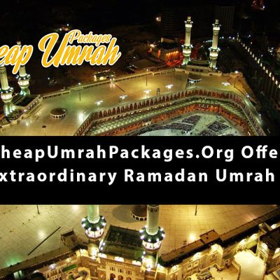 CheapUmrahPackages.Org Offer An Extraordinary Ramadan Umrah Deal