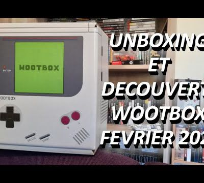 [collection] - Unboxing Wootbox février 2021