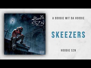 "A BOOGIE WIT DA HOODIE; ""Skeezers""; Lyrics, Paroles, Traduction, Music, Vidéo Officielle | Worldzik"