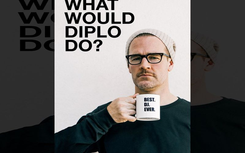 """What Would Diplo Do?"""