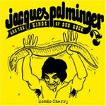 Jacques Palminger And The Kings Of Dub Rock – Mondo Cherry