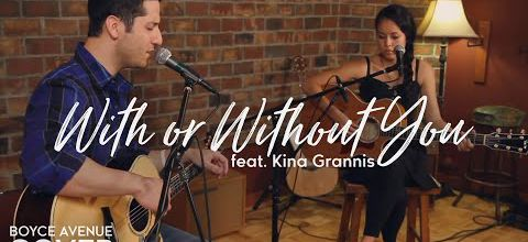 U2 - With Or Without You (Boyce Avenue & Kina Grannis acoustic cover)