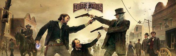 Campagne Deadlands Reloaded — A la découverte de l'ouest étrange (épisode 1)