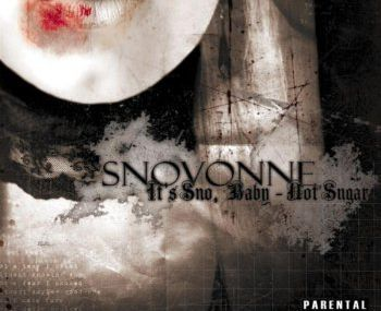 Snovonne - It's sno baby, not sugar
