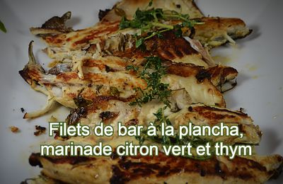 Filets de bar à la plancha, marinade citron vert et thym