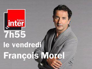 FRANCOIS MOREL SUR FRANCE INTER - En direct de chez Demorand