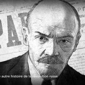 Lénine, une autre histoire de la révolution russe (documentaire Arte) -- arte
