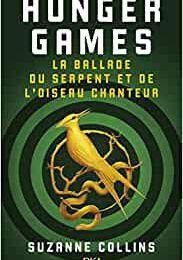 Hunger games : La ballade du serpent et de l'oiseau chanteur - Suzanne collins