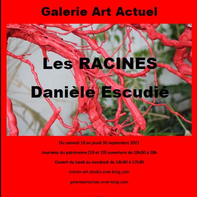 'Racines' Exposition de Danièle Escudié