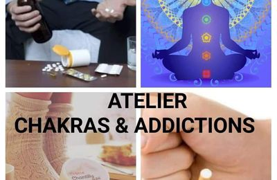 Atelier Chakras et Addictions du 29/02/2020