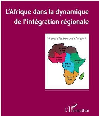 Livre.  « L'Afrique dans la dynamique de l'intégration régionale. À quand les États-Unis d'Afrique ? » de  Fweley Diangitukwa