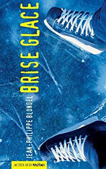 Brise-glace / Jean-Philippe Blondel